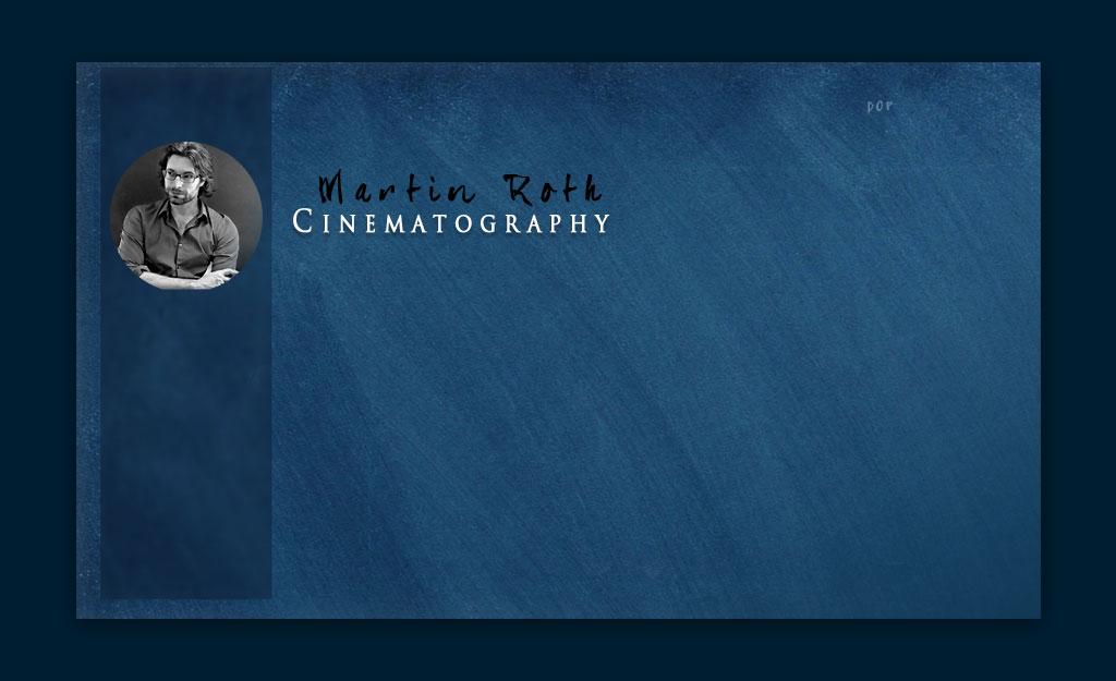 Martin Roth - Kameramann